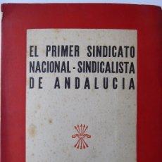 Libros de segunda mano: L-1416. EL PRIMER SINDICATO NACIONAL-SINDICALISTA DE ANDALUCIA SE FUNDÓ EN SEVILLA. MADRID 1943.. Lote 174383280