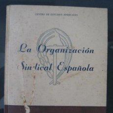 Libros de segunda mano: LA ORGANIZACIÓN SINDICAL ESPAÑOLA 1957 - FRANQUISMO - FRANCO -ENVÍO CERTIFICADO 6,99. Lote 174385935