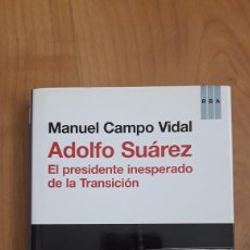 Libros de segunda mano: ADOLFO SUÁREZ, EL PRESIDENTE INESPERADO DE LA TRANSICIÓN. MANUEL CAMPO VIDAL. Lote 174587213