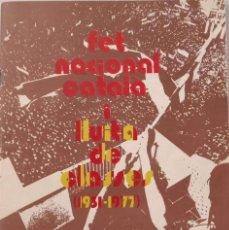 Libros de segunda mano: FET NACIONAL CATALÀ I LLUITA DE CLASSES (1931-1977). Lote 174591358