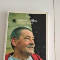 Libros de segunda mano: JON HOMBRE LIBRE AGUR ETA OHORE / JON IDIGORAS. Lote 174686724