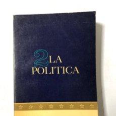 Libros de segunda mano: LA POLITICA. IMAGEN DE ESTADOS UNIDOS. LEONARD W. LEVY Y JOHN P. ROCHE. VEA Y LEA. BUENOS AIRES 1964. Lote 174883542
