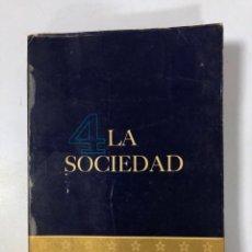 Libros de segunda mano: LA SOCIEDAD. LEONARD W. LEVY Y JOHN P. ROCHE. EDITORIAL VEA Y LEA. BUENOS AIRES, 1963.. Lote 174884228