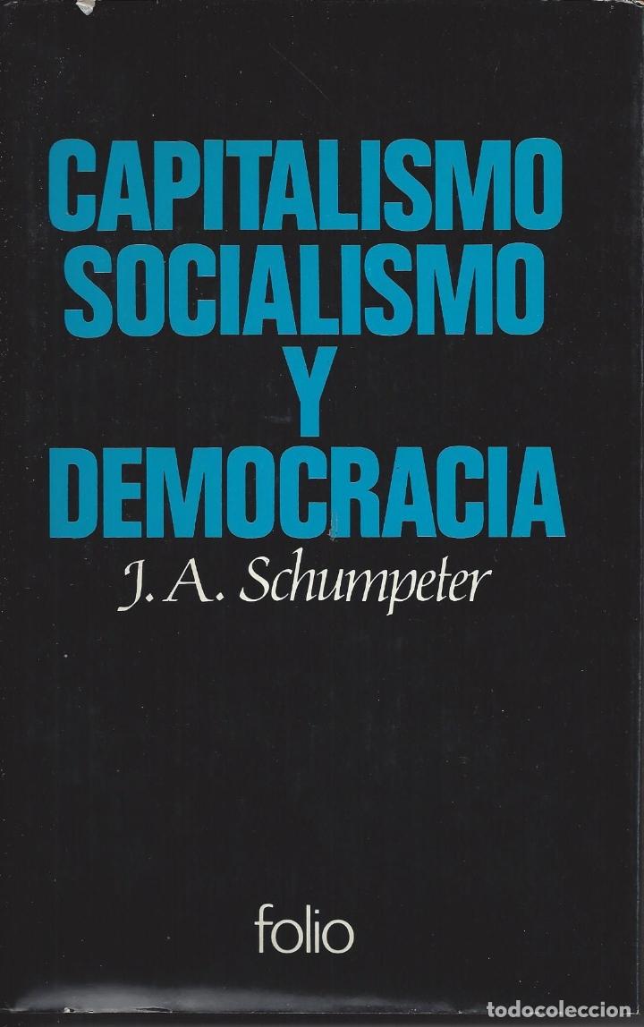 CAPITALISMO SOCIALISMO Y DEMOCRACIA. J.A.SCHUMPETER (Libros de Segunda Mano - Pensamiento - Política)