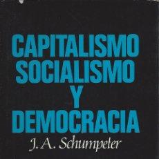 Libros de segunda mano: CAPITALISMO SOCIALISMO Y DEMOCRACIA. J.A.SCHUMPETER. Lote 174884942
