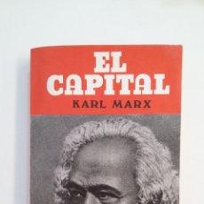 Libros de segunda mano: EL CAPITAL. KARL MARX. TDK414. Lote 174928560