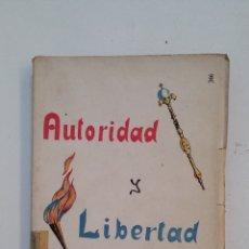 Libros de segunda mano: AUTORIDAD Y LIBERTAD - MARQUÉS DE LA ELISEDA. TDK416. Lote 175027500