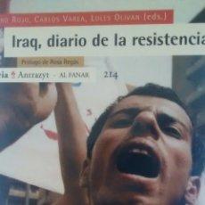 Libros de segunda mano: IRAQ, DIARIO DE LA RESISTENCIA DE PEDRO ROJO, CARLOS VAREA,LOLES OLIVAN (ICARIA). Lote 175057229