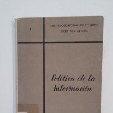 Libros de segunda mano: POLITICA DE LA INFORMACION. GABRIEL ARIAS SALGADO. MINISTERIO DE INFORMACION Y TURISMO. TDK416. Lote 175063707