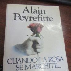 Libros de segunda mano: CUANDO LA ROSA SE MARCHITE..., ALAIN PEYREFITTE. L.5798-805. Lote 175134609