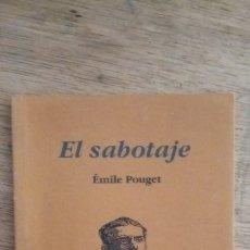 Libros de segunda mano: ÉMILE POUGET: EL SABOTAJE (PRECIPITÉ EDITORIAL Y SOLIDARIDAD OBRERA, 2001). Lote 175180987