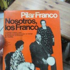 Libros de segunda mano: NOSOTROS, LOS FRANCO, PILAR FRANCO. L.17025-84. Lote 175394162