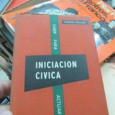 Libros de segunda mano: INICIACIÓN CÍVICA, JOSEPH FOLLIET. L.19372. Lote 175402997