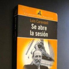 Libros de segunda mano: SE ABRE LA SESIÓN / CARANDELL, LUIS. Lote 239479820