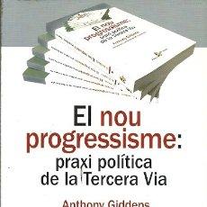Libros de segunda mano: EL NOU PROGRESSISME PRAXI POLITICA DE LA TERCERA VIA ANTHONY GIDDENS PORTIC VISIONS. Lote 175460798