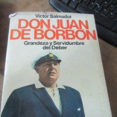Libros de segunda mano: DON JUAN DE BORBÓN, VÍCTOR SALMADOR. L.17332-145. Lote 175498157