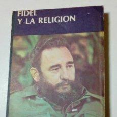 Libros de segunda mano: (EDITADO EN CUBA) FIDEL Y LA RELIGION, CONVERSACIONES CON FREI BETTO (1986, GUNTÁNAMO) - CASTRO . Lote 175537747