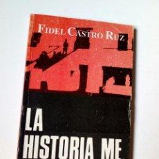 Libros de segunda mano: (EDITADO EN CUBA) LA HISTORIA ME ABSOLVERA (FIDEL CASTRO RUZ) EDITORIAL DE CIENCIAS SOCIALES, 1991 . Lote 175537958