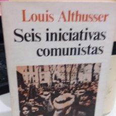 Libros de segunda mano: SEIS INICIATIVAS COMUNISTAS - ALTHUSSER, LOUIS. Lote 175546187