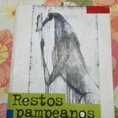Libros de segunda mano: RESTOS PAMPEANOS. CIENCIA, ENSAYO Y POLÍTICA EN LA CULTURA ARGENTINA DEL SIGLO XX (HORACIO GONZÁLEZ). Lote 175632898