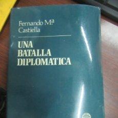 Libros de segunda mano: UNA BATALLA DIPLOMÁTICA, FERNANDO Mª. CASTIELLA. L.13773-375. Lote 175669619