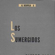 Libros de segunda mano: LOS SUMERGIDOS / VÍCTOR ALBA. MEXICO : COSTA AMIC, 1965. 20X14CM. 267 P.. Lote 175677253