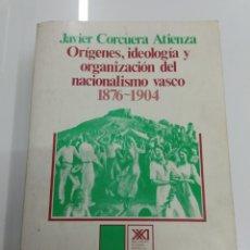 Libros de segunda mano: ORÍGENES IDEOLOGÍA Y ORGANIZACIÓN DEL NACIONALISMO VASCO 1876-1904 JAVIER CORCUERA FIRMADO AUTOR PNV. Lote 175695510