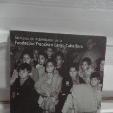 Libros de segunda mano: MEMORIA DE ACTIVIDADES DE LA FUNDACION FRANCISCO LARGO CABALLERO. 1978-2003. Lote 175875712