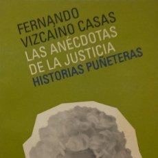 Libros de segunda mano: FERNANDO VIZCAÍNO CASAS. LAS ANÉCDOTAS DE LA JUSTICIA. BARCELONA, 2001. . Lote 175921664