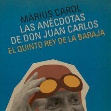 Libros de segunda mano: MÀRIUS CAROL. LAS ANÉCDOTAS DE DON JUAN CARLOS. BARCELONA, 2001. . Lote 175921843