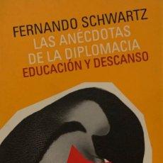 Libros de segunda mano: FERNANDO SCHWARTZ. LAS ANÉCDOTAS DE LA DIPLOMACIA. BARCELONA, 2001. . Lote 175922198
