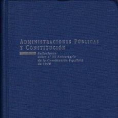 Livros em segunda mão: ADMINISTRACIONES PÚBLICAS Y CONSTITUCIÓN - REFLEXIONES EN EL XX ANIVERSARIO. Lote 176068177