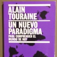Libros de segunda mano: UN NUEVO PARADIGMA PARA COMPRENDER EL MUNDO DE HOY. ALAIN TOURAINE. PAIDÓS 2005. NUEVO!! . Lote 176071638