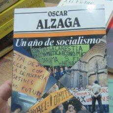 Libros de segunda mano: UN AÑO DE SOCIALISMO, OSCAR ALZAGA. L.12331-311. Lote 176281248