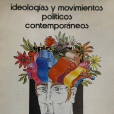 Libros de segunda mano: IDEOLOGÍAS Y MOVIMIENTOS POLÍTICOS CONTEMPORÁNEOS. GUADALAJARA, 1981. 1ª EDICIÓN.. Lote 182674898