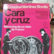 Libros de segunda mano: CARA Y CRUZ, J. CRISTÓBAL MARTÍNEZ-BORDIU. L.8760-719. Lote 176325433