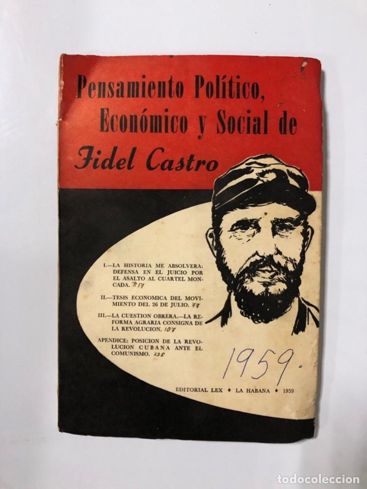 PENSAMIENTO POLITICO, ECONOMICO Y SOCIAL DE FIDEL CASTRO. EDITORIAL LEX. LA HABANA, 1959. (Libros de Segunda Mano - Pensamiento - Política)