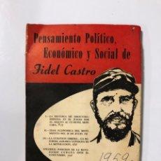 Libros de segunda mano: PENSAMIENTO POLITICO, ECONOMICO Y SOCIAL DE FIDEL CASTRO. EDITORIAL LEX. LA HABANA, 1959. . Lote 176326433