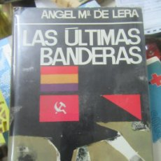 Libros de segunda mano: LAS ÚLTIMAS BANDERAS, ÁNGEL Mª DE LERA. L.14508-288. Lote 176335370