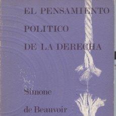 Libros de segunda mano: EL PENSAMIENTO POLÍTICO DE LA DERECHA DE SIMONE DE BEAUVOIR. Lote 176367549