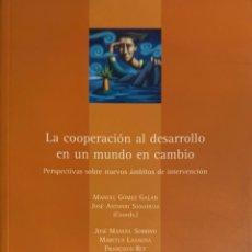 Libros de segunda mano: VV.AA.LA COOPERACIÓN AL DESARROLLO EN UN MUNDO EN CAMBIO.PERSPECTIVAS SOBRE NUEVOS ÁMBITOS(...).2001. Lote 176386600