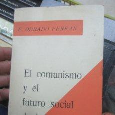 Libros de segunda mano: EL COMUNISMO Y EL FUTURO SOCIAL DE LOS PUEBLOS, F. OBRADÓ FERRÁN. L.13773-536. Lote 176408179
