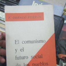 Libros de segunda mano: EL COMUNISMO Y EL FUTURO SOCIAL DE LOS PUEBLOS, F. OBRADÓ FERRÁN. L.13773-537. Lote 176408319