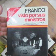 Libros de segunda mano: FRANCO VISTO POR SUS MINISTROS, ÁNGEL BAYOD. L.13773-568. Lote 176413377