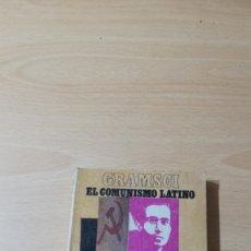 Libros de segunda mano: GRAMSCI - EL COMUNISMO LATINO - RAFEL GOMEZ PEREZ/ 71-72 AB. Lote 176485200