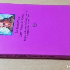 Libros de segunda mano: LA MONARQUIA - SANTO TOMAS DE AQUINO - TECNOS - L ROBLES - A CHUECA/ TEXTO 43. Lote 176492537