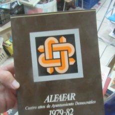 Libros de segunda mano: ALFAFAR CUATRO AÑOS DE AYUNTAMIENTO DEMOCRÁTICO 1979-82. L.9601-549. Lote 176623028