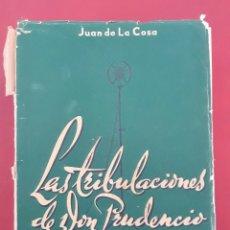 Libros de segunda mano: COMENTARIOS DE UN ESPAÑOL. II SERIE. LAS TRIBULACIONES DE DON PRUDENCIO. JUAN DE LA COSA. 1947. W. Lote 176640260