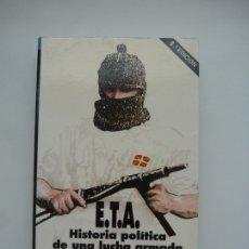 Libros de segunda mano: ETA. HISTORIA POLÍTICA DE UNA LUCHA ARMADA. LUIGI BRUNI. EDITORIAL TXALAPARTA. DIFÍCIL. Lote 176706557