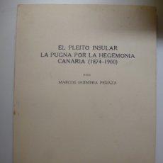Libros de segunda mano: EL PLEITO INSULAR LA PUGNA POR LA HEGEMONÍA CANARIA (1874-1900). Lote 176742869